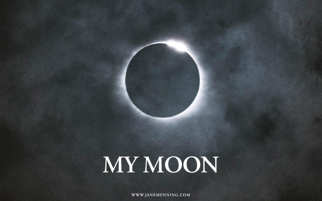 Poem: My Moon