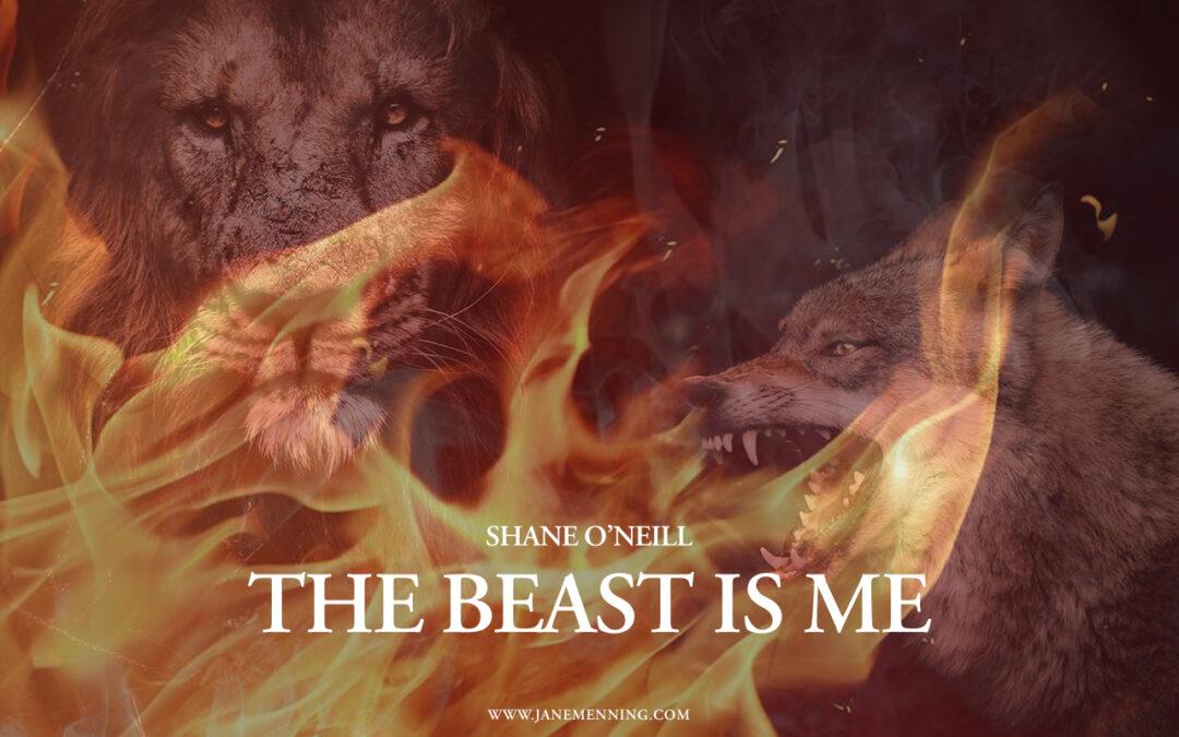 Poem Shane O'Neill The Beast Is Me